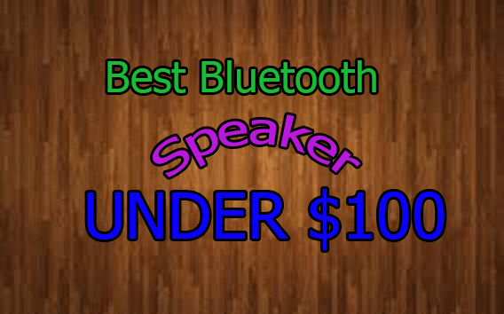 Top 10 Best Bluetooth Speaker Under 100 – Buyer's Guide