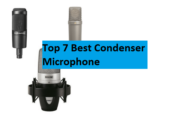 The Top 7 Best Condenser Mic review of 2018