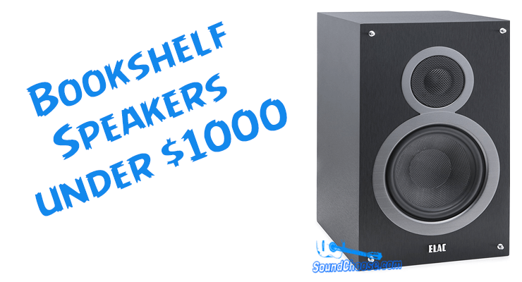 Best Bookshelf Speakers under 1000 Dollars of 2018 : Top 5 Reviews