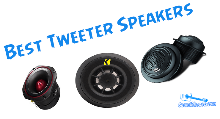 Best Tweeter Speakers: 2018 Review and Buying Guide for the Best Car Audio Tweeters