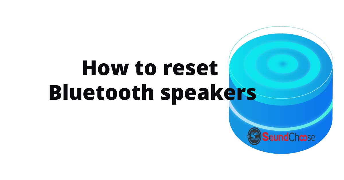 How to reset Bluetooth speaker