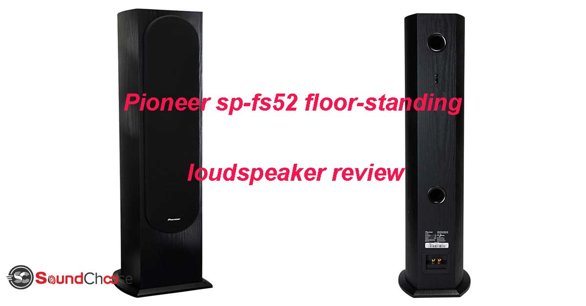 pioneer sp-fs52 floor-standing loudspeaker review